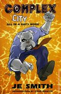 Complex City All in a Days Work TPB (2003 Better) 1-1ST