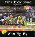 Pearls Before Swine: When Pigs Fly TPB (2010) 1-1ST