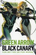 Green Arrow/Black Canary For Better or Worse TPB (2007 DC) 1-1ST
