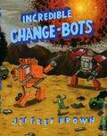 Incredible Change Bots GN (2007-2014 Top Shelf) 1-1ST