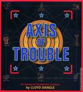 Troubletown Axis of Trouble TPB (2003) 1-1ST