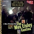 Star Wars A More Wretched Hive: The Mos Eisley Cantina SC (1999 Golden Press) A Scratch and Sniff Book 1-1ST