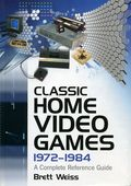 Classic Home Video Games 1972-1984 HC (2007) A Complete Reference Guide 1-1ST
