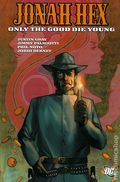 Jonah Hex Only the Good Die Young TPB (2008 DC) 1-1ST