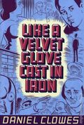 Like a Velvet Glove Cast in Iron TPB (1993 Fantagraphics) An Eightball Collection 1A-REP