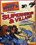 Complete Idiot's Guide to Drawing Superheroes and Villains S 1-1ST