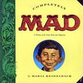 Completely MAD SC (1991 Little Brown and Company) By Maria Reidelbach 1-REP