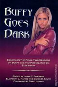 Buffy Goes Dark Essays on the Final Two Seasons SC (2009) 1-1ST
