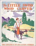 Children of All Lands: The Little Swiss Wood Carver 1929D