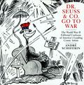 Dr. Seuss and Co. Go to War HC (2009) 1-1ST