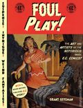 Foul Play the Art and Artists of EC Comics SC (2005) 1-1ST