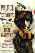 Prince of Stories The Many Worlds of Neil Gaiman SC (2009 St. Martin's Griffin) 1-1ST