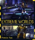 Extreme Worlds Complete Guide to Drawing Sci-Fi SC (2009) 1-1ST