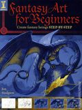 Fantasy Art For Beginners SC (2009 Impact) 1-1ST