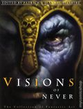Visions of Never The Collection of Fantasy Art SC (2009) 1-1ST