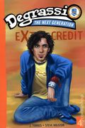 Degrassi The Next Generation Extra Credit GN (2006-2007 Pocket Books Digest) 4-1ST