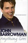 John Barrowman Anything Goes The Autobiography HC (2008) 1-1ST