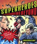 Superheroes and Beyond SC (2009 How to Draw Book) 1-1ST