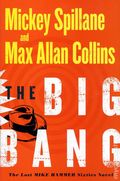 Big Bang HC (2010 The Lost Mike Hammer Sixties Novel) 1-1ST