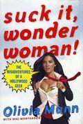 Suck It Wonder Woman The Misadventures of a Hollywood Geek SC (2010) 1-1ST