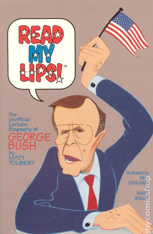 Read My Lips The Unofficial Cartoon Bio Of George Bush