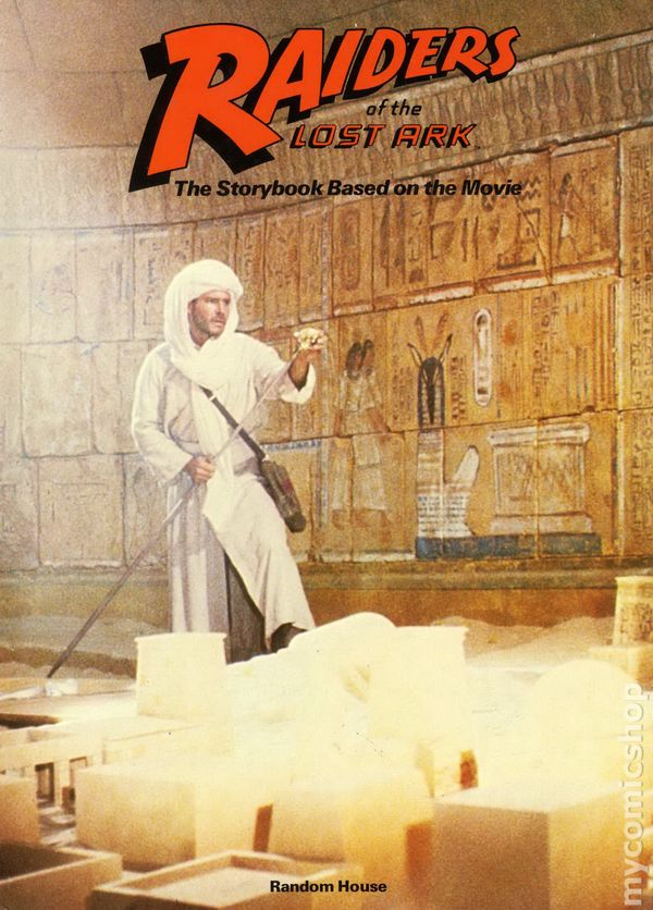 Raiders of the Lost Ark The Storybook Based on the Movie ...