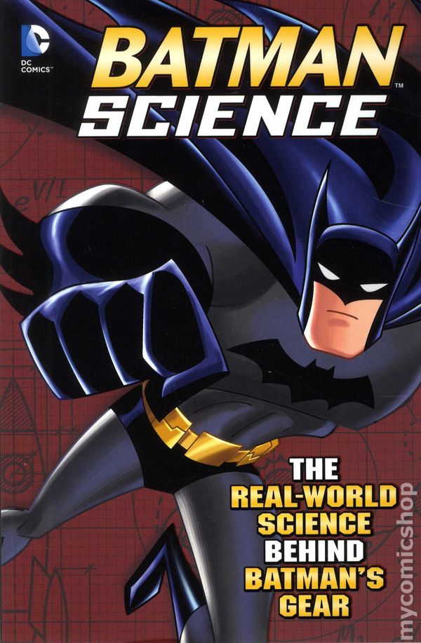 Batman Science SC (2014 Capstone) The Real-World Science
