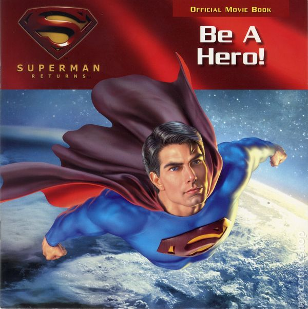 Superman Returns Be a Hero SC (2006 Meredith Books) Official