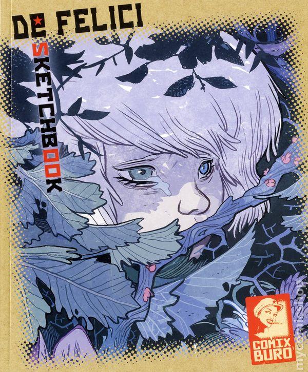 Sketchbook De Felici Sc 2016 Comix Buro Comic Books