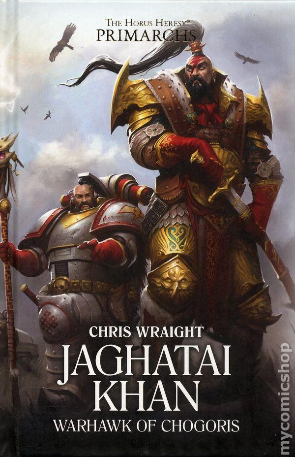 Jaghatai Khan: Warhawk of Chogoris HC (2018 Black Library) The Horus  Heresy: Primarchs 1-1ST NM