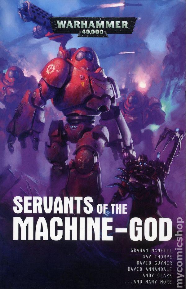 Warhammer 40K Servants of the Machine-God SC (2018 BL) An Adeptus  Mechanicus Novel 1-1ST NM