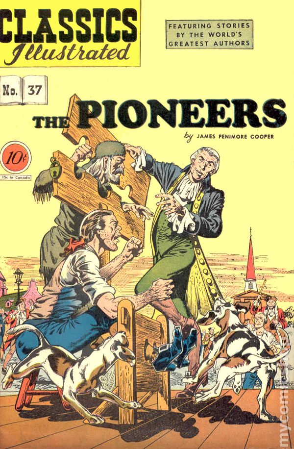 Classics Illustrated 037 The Pioneers 1947 Comic Books Comic Books In Illustrated Book