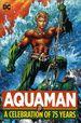 Aquaman: A Celebration of 75 Years HC (2016 DC) 1-1ST