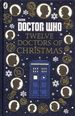 Doctor Who: Twelve Doctors of Christmas HC (2016 Puffin Books) 1-1ST