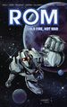 ROM: Cold Fire, Hot War TPB (2018 IDW) 1-1ST