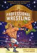 Comic Book Story of Professional Wrestling GN (2018 Ten Speed Press) 1-1ST