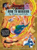 Adventure Time How to Warrior HC (2016 Insights Editions) By Fionna and Cake 1-1ST