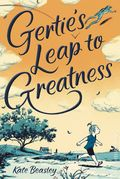 Gertie's Leap to Greatness HC (2016 Novel) 1-1ST