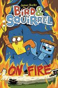 Bird and Squirrel On Fire HC (2017 Scholastic) 1-1ST