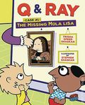 Q and Ray Case #1: The Missing Mola Lisa GN (2017 Lerner) Graphic Universe 1-1ST