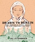 Drawn to Berlin HC (2018 FB) Comic Workshops in Refugee Shelters and Other Stories from a New Europe 1-1ST