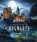 Harry Potter A Pop-Up Guide to Hogwarts HC (2018 Insight Editions) 1-1ST
