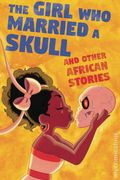 Girl Who Married a Skull and Other African Stories TPB (2018 Iron Circus Comics) 1-1ST