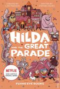 Hilda and the Great Parade HC (2019 A Flying Eye Books Novel) 1-1ST