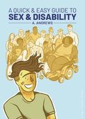 A Quick and Easy Guide to Sex ans Disability GN (2020 Oni Press) 1-1ST